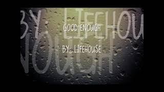 Good Enough Lifehouse instrumental , karaokê