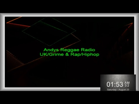 Andys Reggae Radio-UK/Grime & Rap/Hip Hop