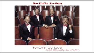 For Cryin Out Loud by the Statler Brothers YouTube Videos