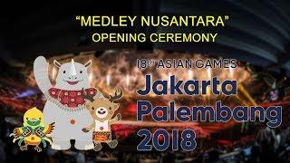 Opening Ceremony Asian Games 2018 Medley Lagu Nusantara