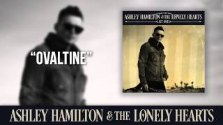 "Ashley Hamilton & The Lonely Hearts - ""Ovaltine"" (Official Audio)"