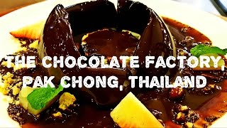 THE CHOCOLATE FACTORY PAK CHONG THAILAND