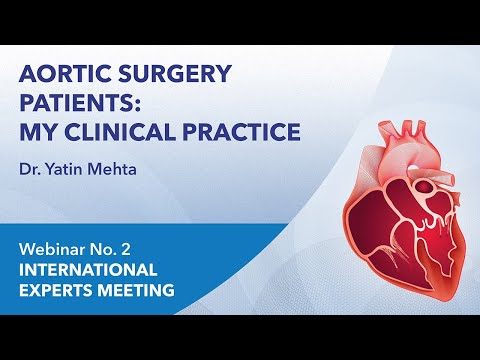 Aortic surgery patients: my clinical practice | Yatin Mehta | Webinar 2 | 2021