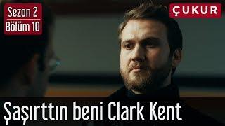 Çukur 2.Sezon 10.Bölüm - Şaşırttın Beni Clark Kent