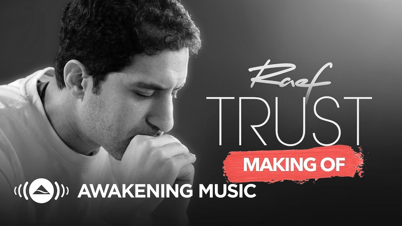 "Raef - Making of ""Trust"" Song & Music Video"