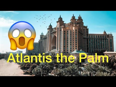 Atlantis The Palm and the Boardwalk Palm Jumeirah