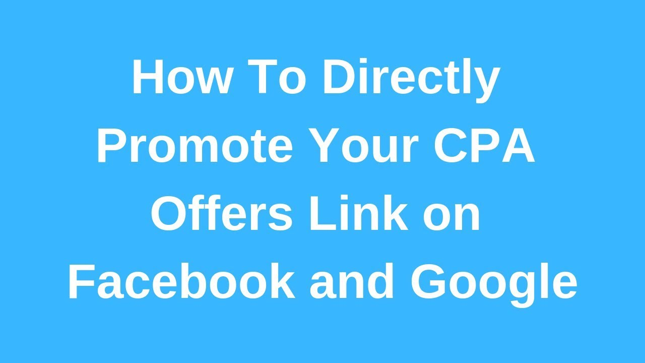 Directly Promote CPA Offers on Facebook by Link Cloaking – CPA