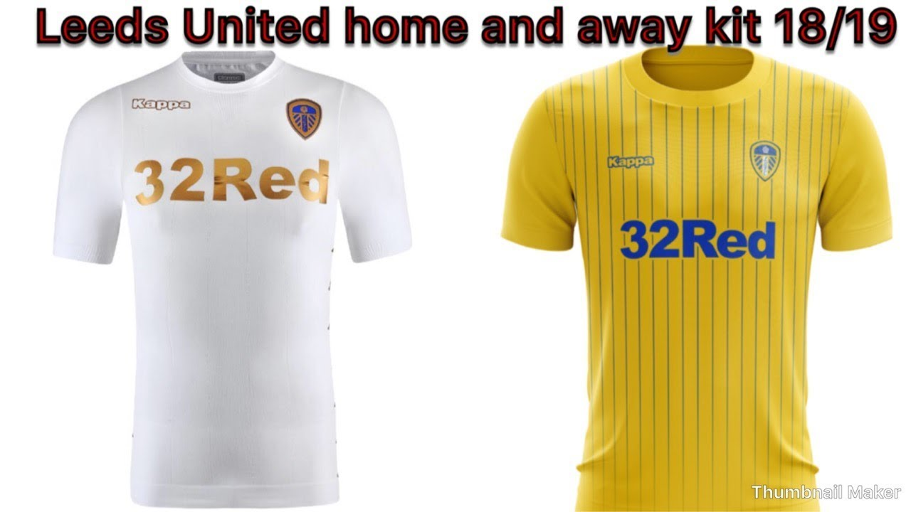 67a934304 leeds United home and away kit 18 19 - YouTube