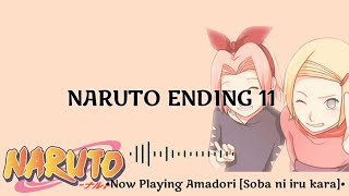NARUTO - Ending Theme 11 [Soba ni iru kara] ~ Amadori (Full Ver) w/Lyric
