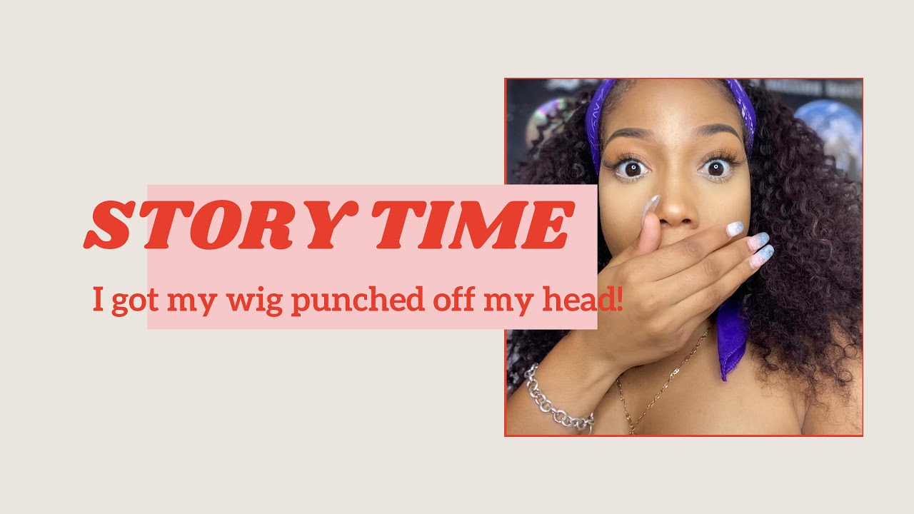 Story Time:My Family is crazy| Got my wig Punched off| Kativa Nashay