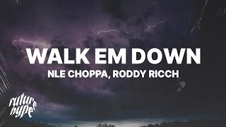 NLE Choppa - Walk Em Down (Lyrics) Ft. Roddy Ricch