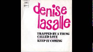 DENISE LASALLE / Trapped by a thing called love / CSA N°147