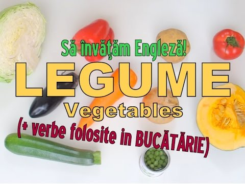 Sa invatam engleza - LEGUME / VEGETABLES (+ verbe din BUCATARIE) - Let's Learn English
