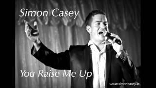 Simon Casey - You Raise Me Up