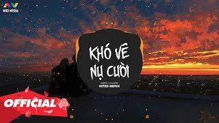 KHÓ VẼ NỤ CƯỜI (NiteD Remix) - ĐạtG x DuUyên