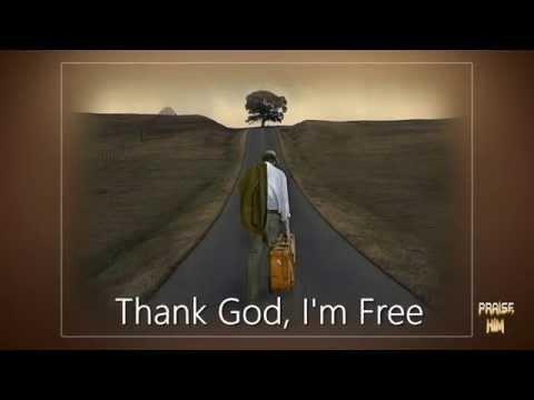 Thank God, I'm Free, written by James McFall