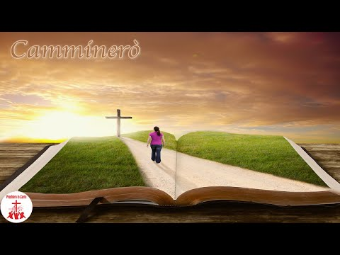 CAMMINERO' con testo Musica Cristiana e Canti Religiosi di Preghiera in Canto