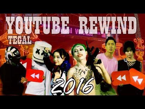 YOUTUBE REWIND INDONESIA 2016 - TEGAL