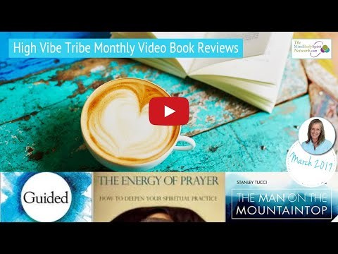 High Vibe Tribe Book Reviews for Mind Body Spirit Conscious