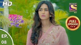 Kuch Rang Pyaar Ke Aise Bhi - Ep 08 - Full Episode - 21st July, 2021