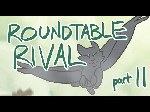 Roundtable Rival -- Part 11