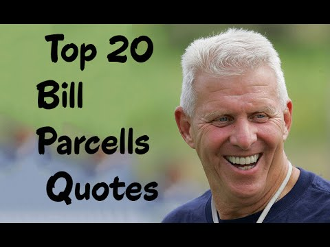 Top 20 Bill Parcells Quotes - The former American football head coach
