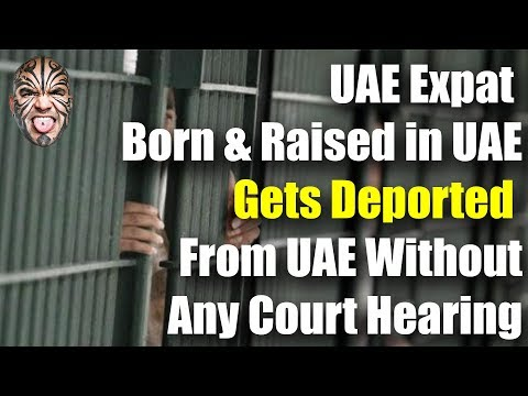 UAE Expat Born & Raised in UAE Gets Deported From UAE With No Court Hearing Or Criminal Record