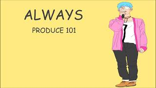 Produce 101 - Always Lyrics Mp3