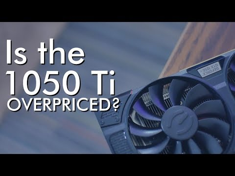 Is the 1050 Ti Overpriced? GTX 1060 3 GB vs GTX 1050 Ti - Late 2017