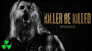 KILLER BE KILLED - Animus (OFFICIAL MUSIC VIDEO)