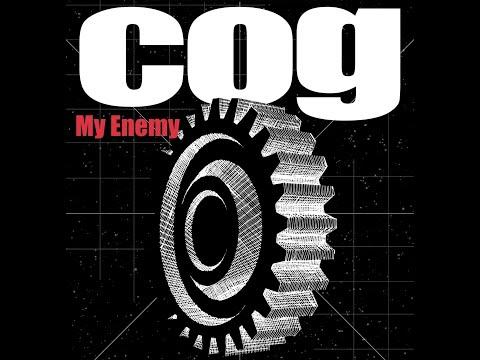 Cog  My Enemy  Video