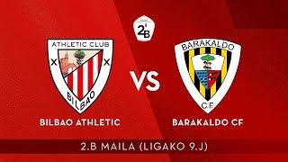 🔴 LIVE | Bilbao Athletic vs Barakaldo CF | 2.B 2020-21 I J 9. jardunaldia