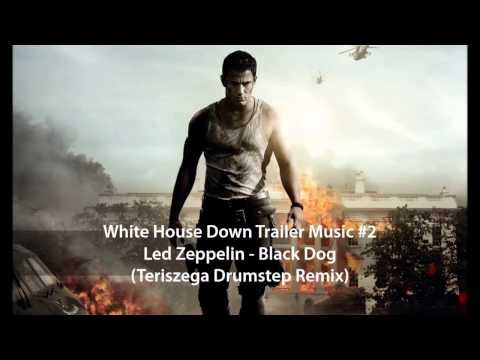 White House Down Trailer Music #2 - Led Zeppelin - Black Dog (Teriszega Drumstep Remix)
