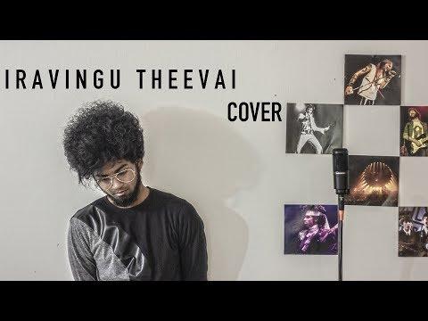 Govind Vasantha Ft Chinmayi Sripaada - Iravingu Theevai Cover | 96