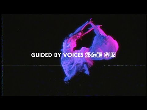"Guided by Voices ""Space Gun"""