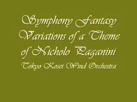 Symphony Fantasy Variations of a Theme of Nicholo Paganini .Tokyo Kosei Wind Orchestra.
