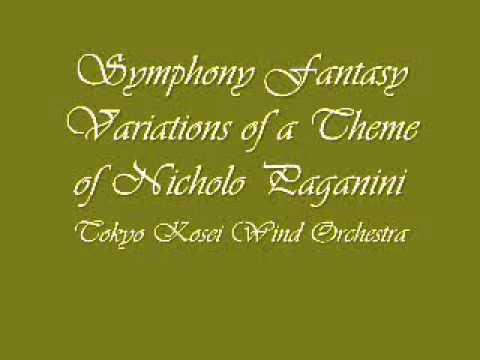 Symphony Fantasy Variations of a Theme of Nicholo Paganini .Tokyo Kosei Wind Orchestra.