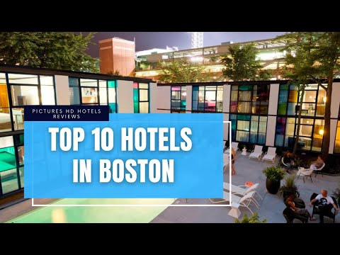 Top 10 Hotels In Boston, Massachusetts, United States Of America