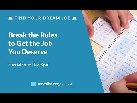 Ep. 081: Break the Rules To Get the Job You Deserve, with Liz Ryan