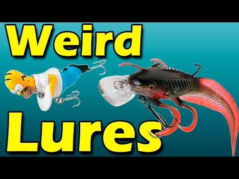 The most weirdest fishing lures