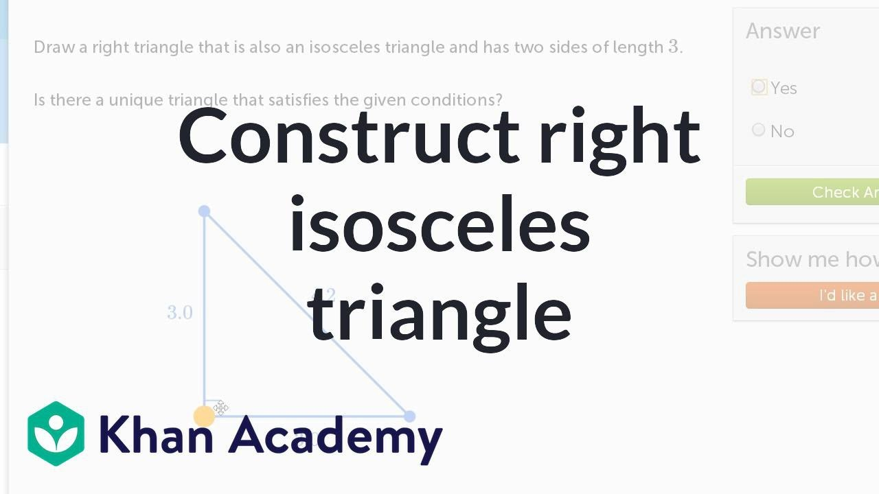 Construct a right isosceles triangle (video) | Khan Academy
