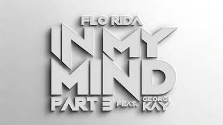 Flo Rida - In My Mind Part  3  feat. Georgi Kay (Official Audio)