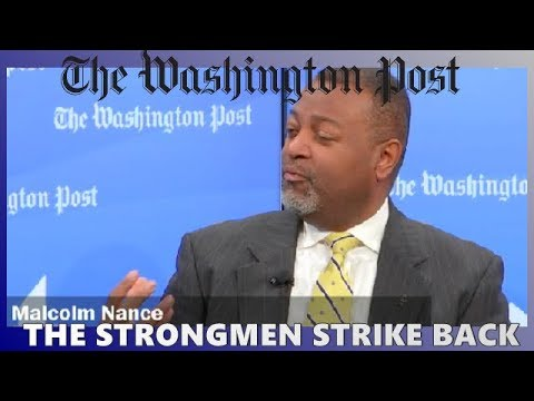- The Strongmen Strike Back - // Malcolm Nance - Washington Post Opinions Forum MSNBC