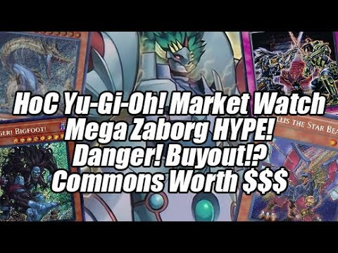 HoC Yu-Gi-Oh! Market Watch - Zaborg Buyout & Danger! HYPE!? Commons worth $$$!