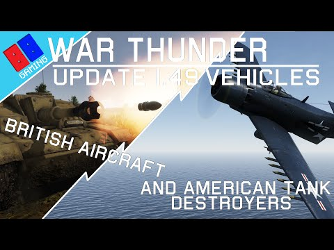 War Thunder | Update 1.49 Vehicle list | British Aircraft and American Tank Destroyers!