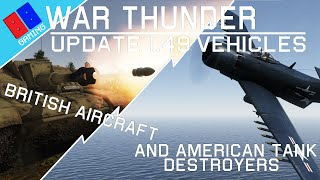 War Thunder   Update 1.49 Vehicle list   British Aircraft and American Tank Destroyers!