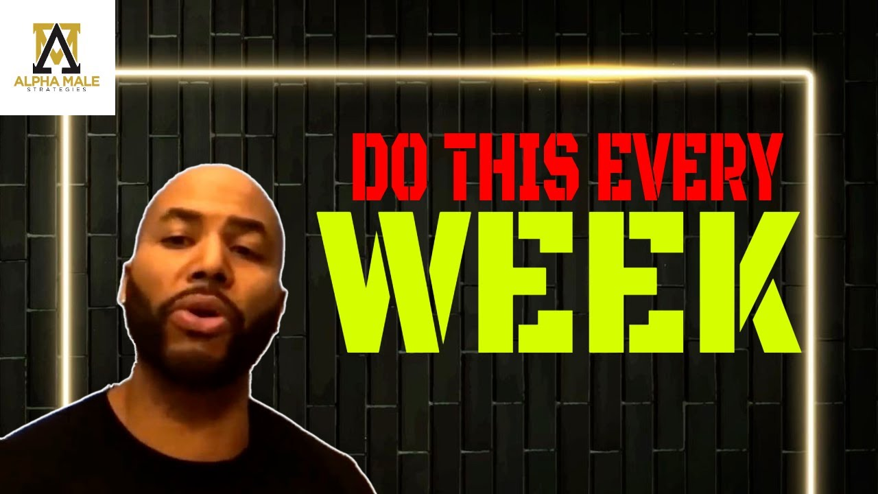 Things A Man Should Do Every Week
