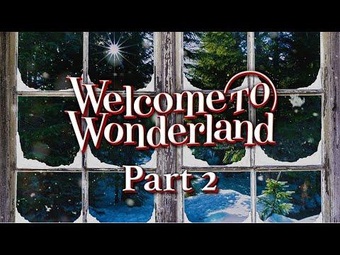 Welcome to Wonderland - Part 2