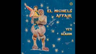 El Michels Affair - Fazed Out