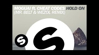 MOGUAI ft. CHEAT CODES - Hold On (Mr. Belt & Wezol Remix)